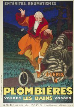 Guéris à Plombières / Artist: Jean d' Ylen /  Origin: France - c. 1920 /  31 x 42 in (79 x 107 cm) / Enteritis - Rheumatism  Plumber's Cure  The Vosges baths  6 hours from Paris (direct cars)