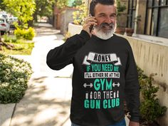 The shirt for the Mr. Mom in the family. If you need me Ill be at the gym or the gun club. How'd you like a little trim on that mustache Ron? Funny Movie Lines, Funny Movies, I Need You, 50th Birthday, Graphic Sweatshirt, T Shirt, Mustache, Trending Outfits, Sweatshirts