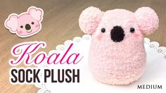 DIY Koala Plush!! Make a Cute DIY Toy using Socks!