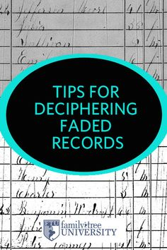 Quick tips for deciphering faded records.