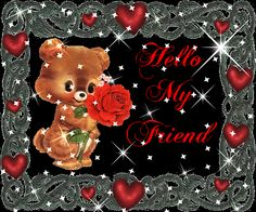 Hello My Friend love rose note bear hello friend greeting graphic enjoy your day