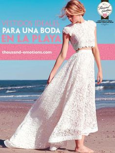 Vestidos ideales para una boda en la playa.  thousand-emotions.com