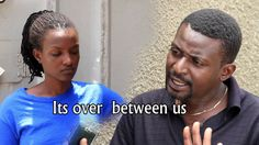 Its over between us(Comedy made in Africa)