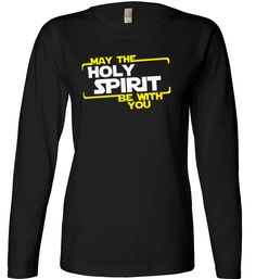 May the Holy Spirit be With You - Women's Long Sleeve Christian T-Shirt on SonGear.com @kateimm
