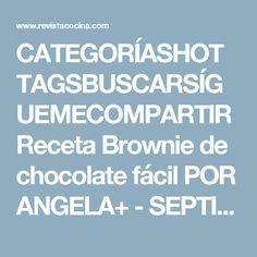 CATEGORÍASHOT TAGSBUSCARSÍGUEMECOMPARTIR Receta Brownie de chocolate fácil POR ANGELA+ - SEPTIEMBRE, 17TH 2013 Ingredientes 128 GR DE CREMA DE CACAO (NUTELLA, NOCILLA...) 150 GR DE HARINA 2 HUEVOS OPCIONAL: AVELLANAS PARTIDAS ¿Qué les parece si les digo que es posible hacer un Brownie de chocolate con tan sólo 3 ingredientes?, aunque les resulte difícil de creer, es cierto y es que en la siguiente receta brownie de chocolate, hemos incorporado nutella y ésta ya contiene varios ingredie...