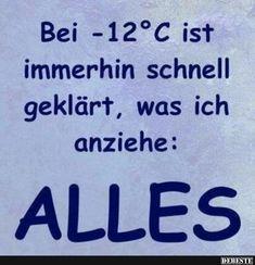 Bei -12 °C ist immerhin schnell geklärt.. | Lustige Bilder, Sprüche, Witze, echt lustig