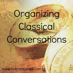 Organizing Classical Conversations: 5 day series for organizing Classical Conversations. #homeschool