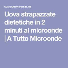 Uova strapazzate dietetiche in 2 minuti al microonde | A Tutto Microonde
