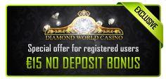€15 No Deposit Bonus at Diamond World Casino!