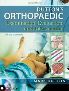 Dutton's Orthopaedic Examination Evaluation and Intervention, Third Edition by Mark Dutton. Save 16 Off!. $104.93. Author: Mark Dutton. Edition - 3. 1496 pages. Publisher: McGraw-Hill Medical; 3 edition (April 13, 2012). Publication: April 13, 2012