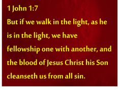 1 John 1:7 Scriptures, Verses, 1 John 1 7, Whatsoever Things Are True, Philippians 4 8, All Sins, Walk In The Light, King James Bible