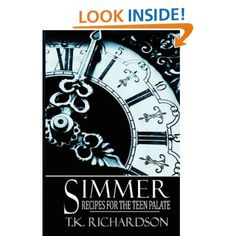 Simmer: Recipes for the Teen Palate: T.K. Richardson: 9780615488349: Amazon.com: Books