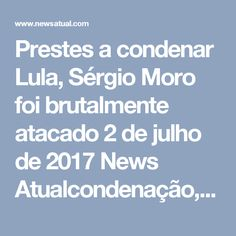 Prestes a condenar Lula, Sérgio Moro foi brutalmente atacado  2 de julho de 2017 News Atualcondenação, lula, moro FacebookTwitterWhatsAppGoogle+Facebook MessengerPinterestBlogger PostCompartilhar0    O juiz da Lava Jato de Curitiba, Sérgio Moro, está prestes a anunciar a sentença contra o petista Luis Inácio Lula da Silva. Moro deve condena-lo a no mínimo 12 e no máximo 22 anos de cadeia.  Com um olhar mais atento aos acontecimentos recentes, é possível afirmar que o juiz foi brutalmente…