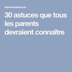 30 astuces que tous les parents devraient connaître