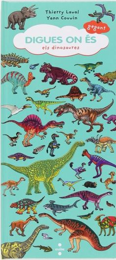 Laval, Thierry: Digues on és: Els dinosaures. Birthday Wishlist, Clever, Reading, 5th Birthday, Leo, Kids Psychology, Home, Emergent Readers, Children's Books