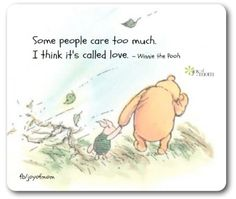 Some people care too much, I think it is called love...
