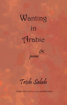 Wanting in Arabic: Second Edition by Trish Salah http://www.amazon.com/dp/1927494303/ref=cm_sw_r_pi_dp_M1PJtb17D16ZS25R