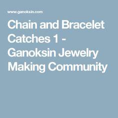 Chain and Bracelet Catches 1 - Ganoksin Jewelry Making Community