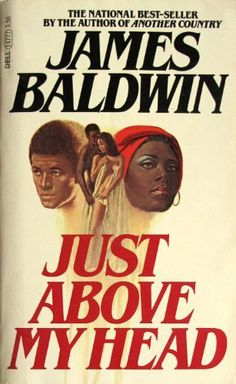 First published in 1979, Just Above My Head is James Baldwin's sixth novel. The stark grief of a brother mourning a brother opens this novel with a stunning, unforgettable experience. Here, in a monumental saga of love and rage, Baldwin goes back to Harlem, to the church of his groundbreaking novel Go Tell It on the Mountain. http://www.amazon.com/dp/0440147778/ref=cm_sw_r_pi_dp_GcURtb1CN244GK14