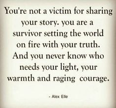 Sexual Assault Can Happen To Anyone. Reassuring quotes that will easy your feelings. Quotes for people recovering from sexual abuse. Self-love quotes for sexual victims.