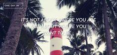 http://onedayin.es/32-no-se-trata-de-donde-estes-sino-donde-quieres-llegar/