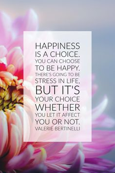 Happiness is a choice. You can choose to be happy. There's going to be stress in life, but it's your choice whether you let it affect you or not. Simple ways to reduce stress in your life. How to be stress free. Ways To Reduce Stress, How To Relieve Stress, Stress Free Quotes, Too Much Stress, Valerie Bertinelli, Natural Stress Relief, Happiness Is A Choice, Free Mind, Truth Of Life