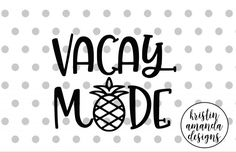 Vacay Mode Summer Vacation SVG DXF EPS PNG Cut File • Cricut • Silhouette By Kristin Amanda Designs SVG Cut Files