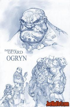 a hefty warrior. Imperial Guard Ogryn concept art (Unused) For Warhammer 40,000: Dark Millennium Online - Joe Madureira (Penciler) - Special thanks to John Pearl at Gunfire Games for providing me with that exclusive art!