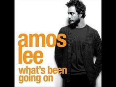 Amos Lee - What's Been Going On I LOVE THIS MAN!!!!
