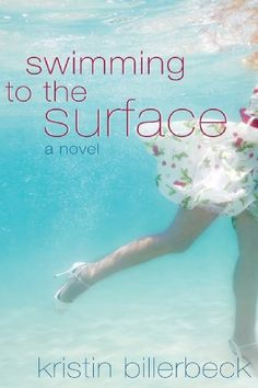Swimming to the Surface by Kristin Billerbeck,http://www.amazon.com/dp/1481175769/ref=cm_sw_r_pi_dp_mWXusb02BGP2PGJQ