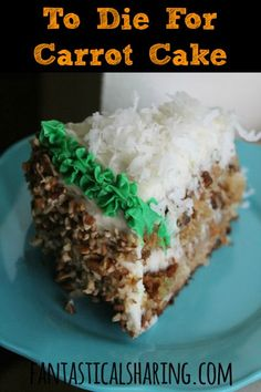 To Die For Carrot Cake | A classic carrot cake with coconut, pecans, and pineapple topped with cream cheese frosting #cake #dessert