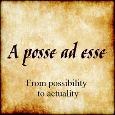 A Posse Ad Esse - From Possibility To Actuality.