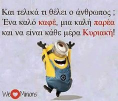 I have no idea. I'm going to have to hunt down a translation later. But it was too cool not to post! Minions, Learn Greek, Motto, Make Me Smile, Funny Quotes, Jokes, Lol, Humor, Coffee