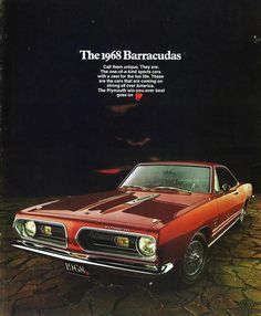 1968 Plymouth Barracuda - My dad's old car. Someday, I would like to buy him one.