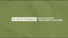 #Skincancer is very common. A majority of skin cancers that you may see, are going to be easily treatable cancers. #dermatologist https://youtu.be/m26_lS_OuOw