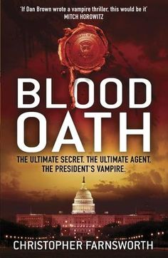 Blood Oath (The President's Vampire #1) by Christopher Farnsworth - For Ruby