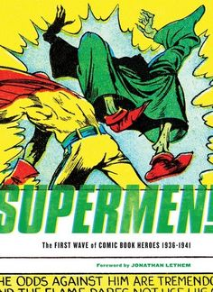 Supermen! – The First Wave of Comic Book Heroes 1936-1941 // The enduring cultural phenomenon of comic book heroes was invented in the late 1930s by a talented and hungry group of artists and writers barely out of their teens, flying by the seat of their pants to create something new, exciting, and above all profitable. #supermen #comics #dccomics #dc