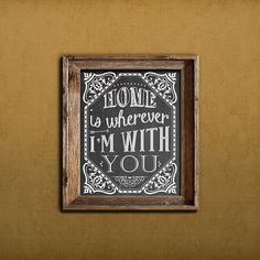 Home Is Wherever I'm With You Printable Art Print by dodidoodles, $5.00