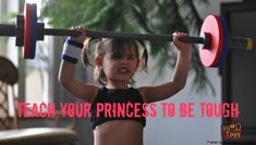 Teach your daughter to be one tough princess