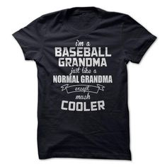 I'm A Baseball Grandma Just Like A Normal Grandma Except Much Cooler T Shirts, Hoodies, Sweatshirts. CHECK PRICE ==►…