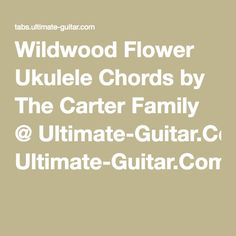 Best Wild Flowers » pick the wildwood flower tab | Wild Flowers