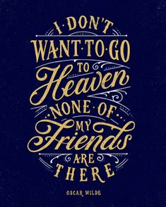 // I Don't Want To Go To Heaven, None of My Friends Will Be There