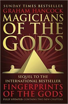 Magicians of the Gods: The forgotten wisdom of earth's lost civilisation – the sequel to Fingerprints of the Gods: Graham Hancock: 9781444779707: Books - Amazon.ca