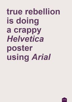 DESIGN A EMPORTER - 366coolthings: #088 - rebellion #helvetica #arial