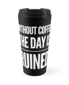 Coffee is such apart of our daily lives, and when we don't have it, the day just drags. • Millions of unique designs by independent artists. Find your thing.