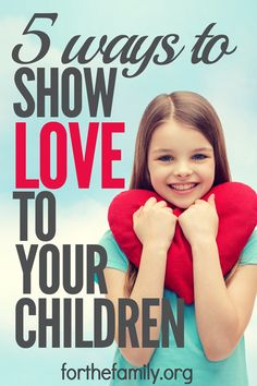 We created a list of things to help motivate you to say I love you to your children through your actions.