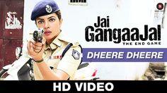 Dheere Dheere Jai Gangaajal Priyanka Chopra New Bollywood Video Songs 2016 Pravesh Mallick