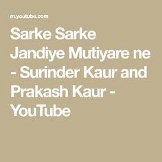 Sarke Sarke Jandiye Mutiyare ne - Surinder Kaur and Prakash Kaur Punjab Culture, You Youtube