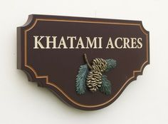 Khatami Acres House Sign