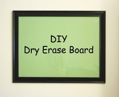 DIY Dry erase board Tutorial- so easy! Just buy a poster frame from wal mart and spray paint the other side any color you want!